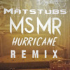 MS MR - Hurricane (Matstubs Remix)