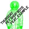 Pet Shop Boys feat. Example - Thursday (Bitrocka Club Mix)