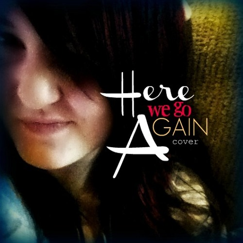 Here We Go Again - Demi Lovato Cover