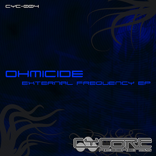 Re:Fusion PROMOCLIP > Ohmicide - External Frequency EP (Cycore Recordings cyc-004)