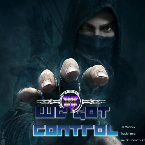 DJ Moddex - We Got Control