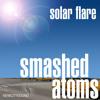 SMASHED ATOMS - Solar Flare (Smashed Atoms' Stellar Flare Remix) - New City Sound Recordings NCS016