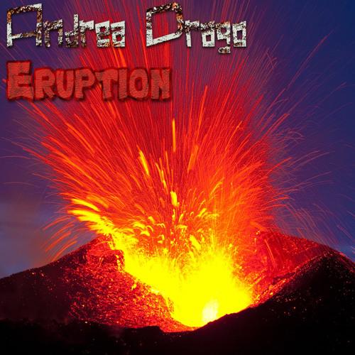 Andrew Dragon - Eruption (Original Mix)