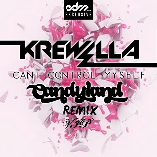 Can't Control Myself by Krewella (Candyland VIP) - EDM.com Exclusive