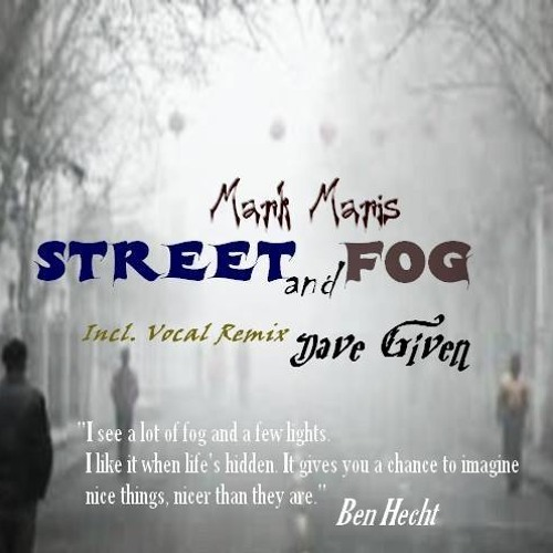 Mark Maris - Street And Fog (Dave Given Vocal Remix) Cut