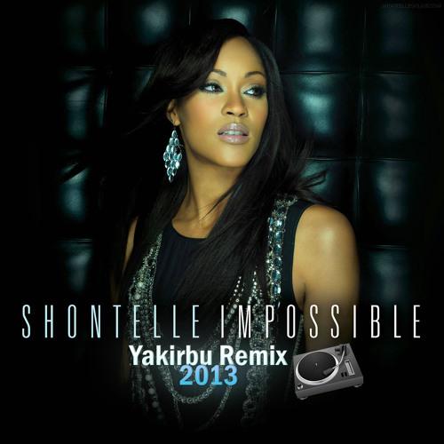 *IMPROVED* Shontelle - Impossible (Yakirbu Remix)