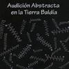 Audición Abstracta en la tierra baldía mp3