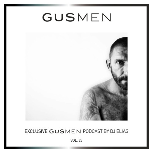 Exclusive GUSMEN Podcast By DJ ELIAS