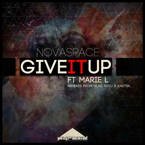 Give It Up by Novaspace ft. Marie L (Kastra Remix)