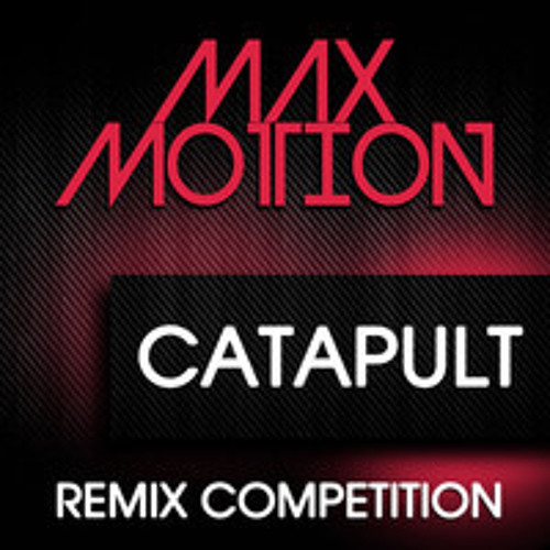 Max Motion - Catapult (Breath Of Life Remix)