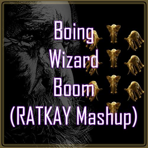 Boing Wizard Boom (Ratkay Mashup) - Martin Garrix & Jay Hardway vs Steerner, Dada Life, IG & SM