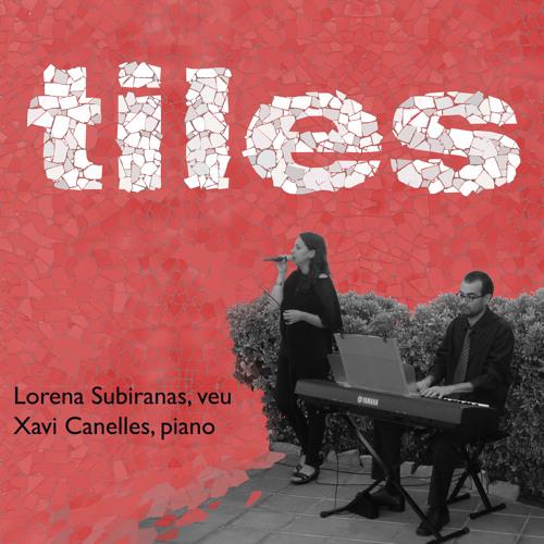 TILES - Xavi Canelles & Lorena Subiranas (veu)