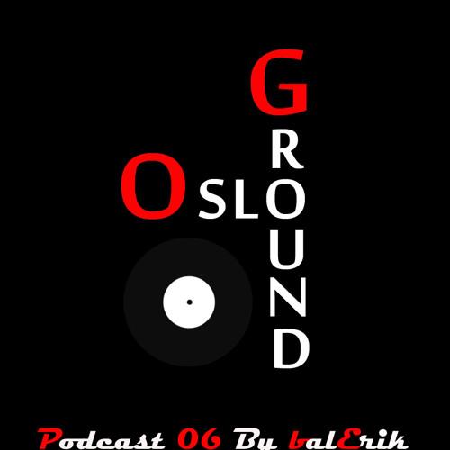 balErik - OsloGround Podcast 06 - 21.12.2013
