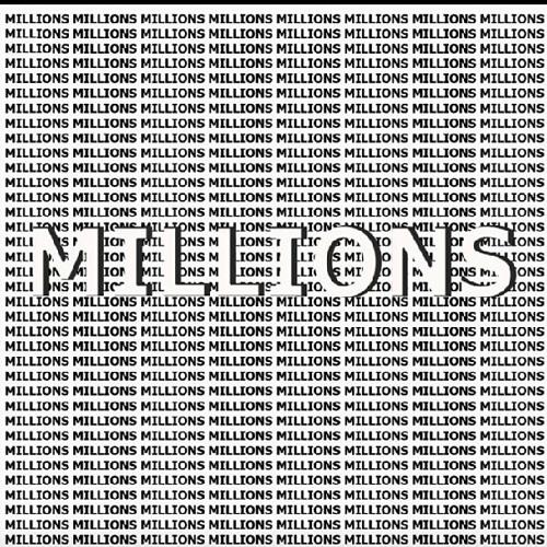 """Millions"""