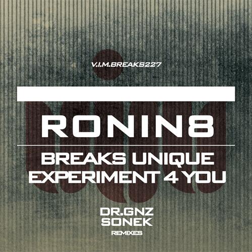 RONIN8 - Breaks Unique (SONEK Remix) [V.I.M.BREAKS] OUT NOW!