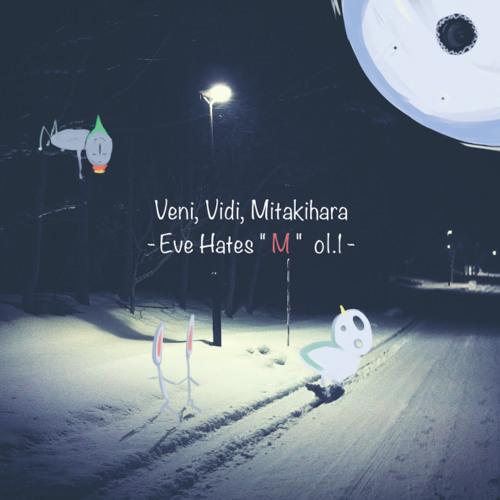 "Veni, Vidi, Mitakihara -Eve Hates ""M"" Vol.1- (Crossfade)"