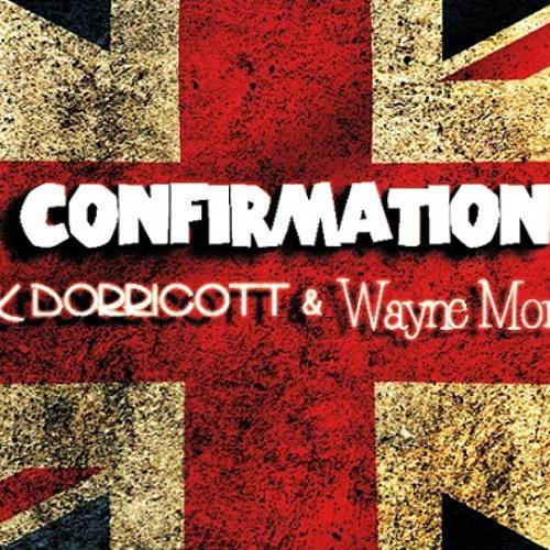 Confirmation - Mark Dorricott And Wayne Morley