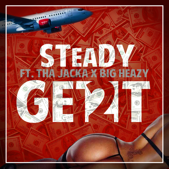 Steady ft. The Jacka, Big Heazy - Get 2 It [Thizzler.com]