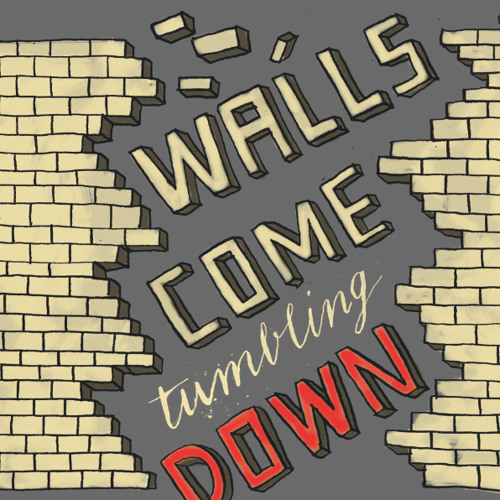 WALLS - Walls Come Tumbling Down