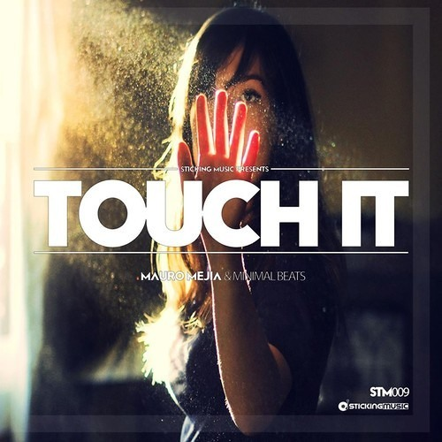 Mauro Mejia & Minimal Beats - Touch It! (Original Mix) [Sticking Music]