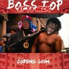 BOSS TOP - HELL NAW (AT YO NECK MIXTAPE) (GBMG)