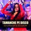 Tamanche Pe Disco ( Bullett Raja ) - DJ UTKarsH & DJ LUCKY Remix ( TEASER )