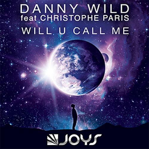 Danny Wild - Will U Call Me (Radio Edit, feat. CH. Paris)