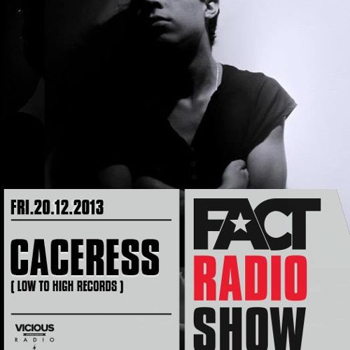 2013.12.20 - FACT Radio Show Feat. Caceress (COL)