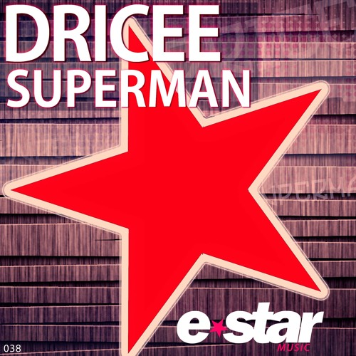 Dricee - Superman - OUT NOW