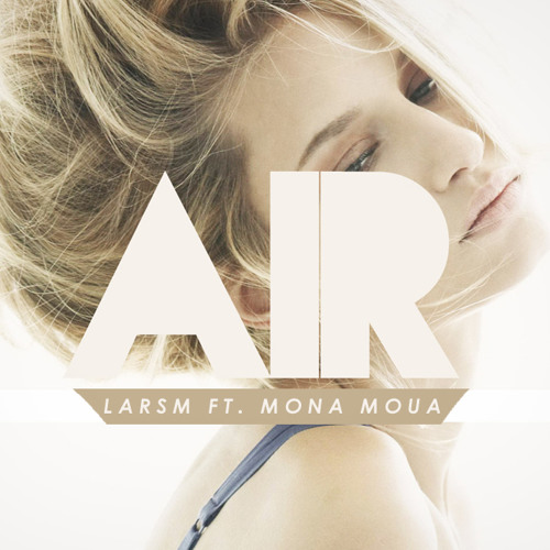 LarsM ft. Mona Moua - Air [Supported by Alan Walker]