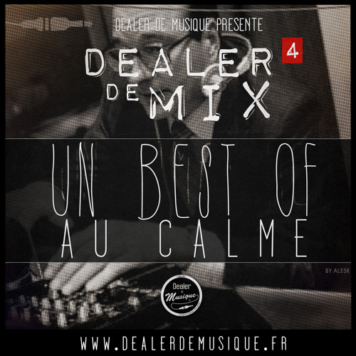 Dealer de Mix #4 - Best Of Au Calme