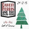 Daveit Ferris and the Sugar Veins - [Ho Ho] Let it Snow