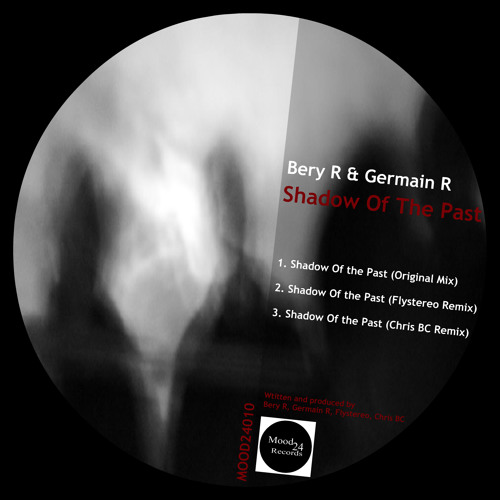 Bery R & Germain R - Shadow Of The Past (Flystereo Remix)