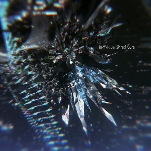 【C85】Individual Shred-Core