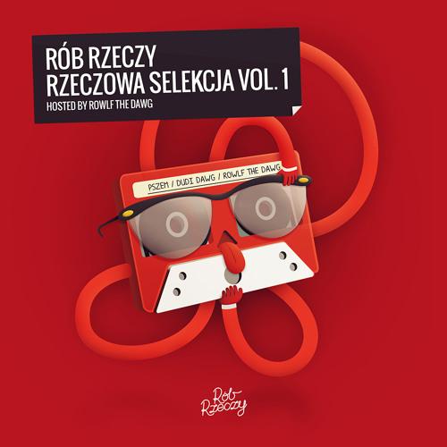 Rób Rzeczy - Rzeczowa Selekcja Vol. 1 (hosted by Rowlf The Dawg)