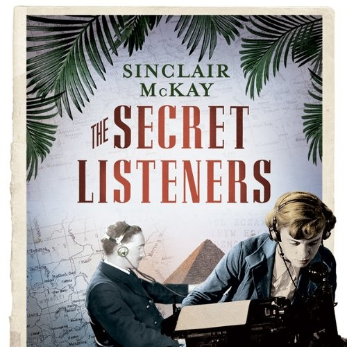 The Secret Listeners by Sinclair McKay(5.00)