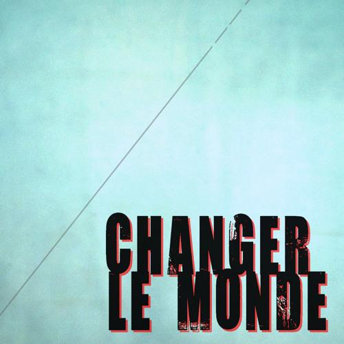 Changer le monde - Résidence à Poitiers 2012-2013