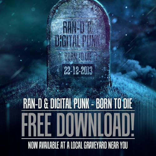 Digital Punk & Ran-D - Born To Die [FULL] [FREE DL]
