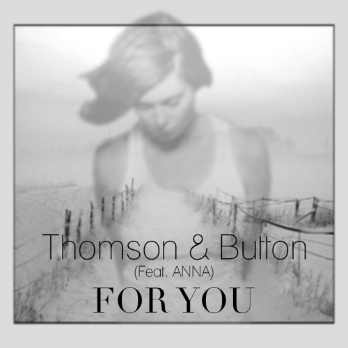 Thomson & Button - For You (Feat. Anna)