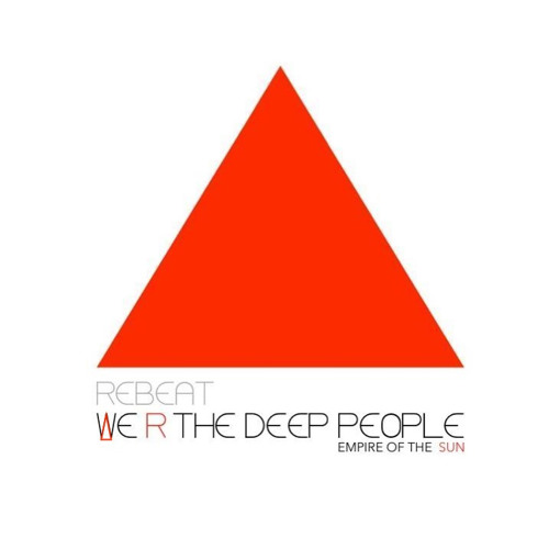 Feat. Empire Of The Sun - We R The Deep People