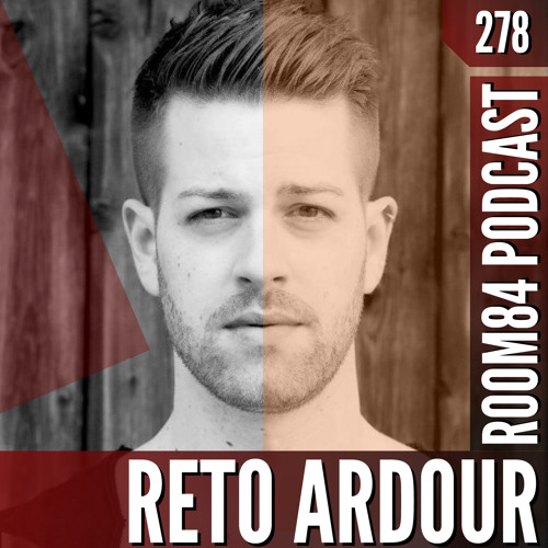 R84 PODCAST278:  RETO ARDOUR