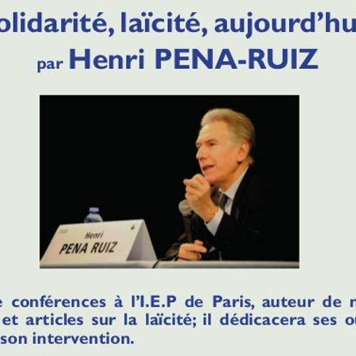 Solidarité et laïcité par Henri PENA-RUIZ (conférence)