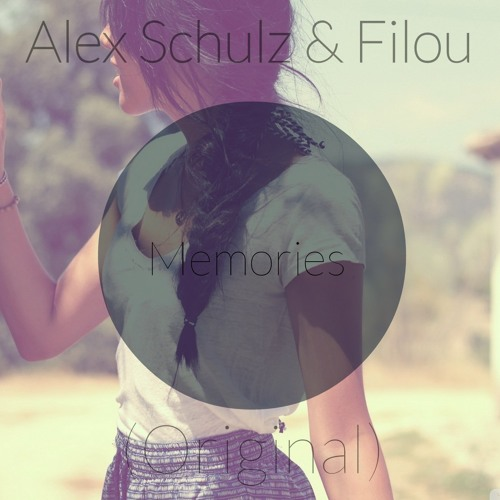 Alex Schulz & Filou - Memories // Original Mix