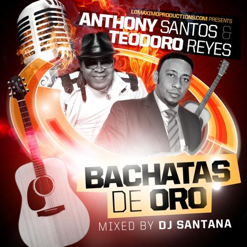DJ Santana - Anthony Santos Vs Teodoro Reyes Bachatas De Oro Mixtape - IAMLMP.COM