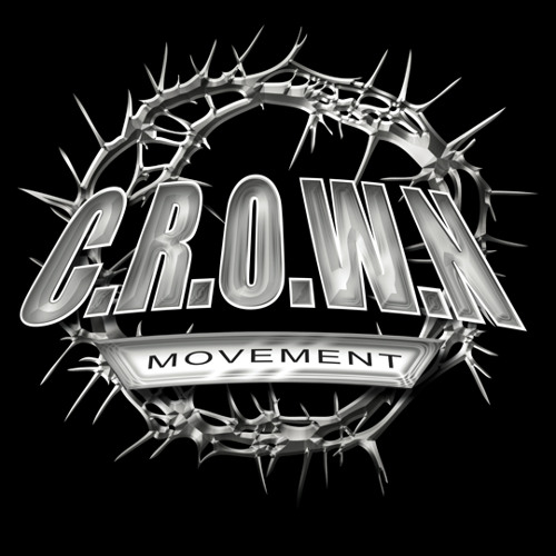 C.R.O.W.N. Movement - Now Or Neva