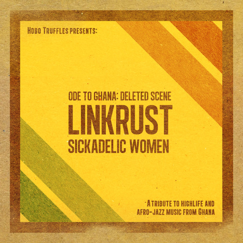 Linkrust - Sickadelic Women (Ode To Ghana: Deleted Scene)