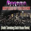 Corona - Rhythm Of The Night (André Tanneberg Dutch House Remix)