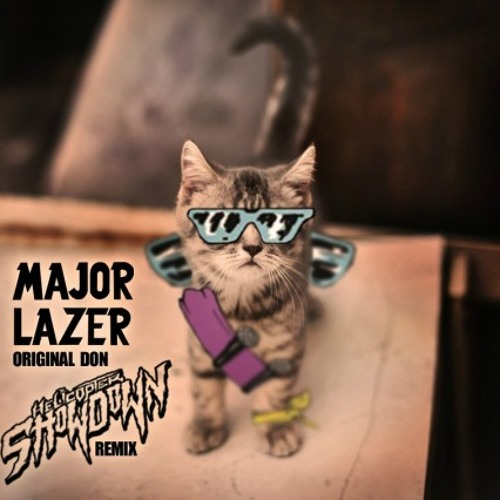 Major Lazer - Original Don ft. The Partysquad (Helicopter Showdown Remix) [FREE DOWNLOAD]