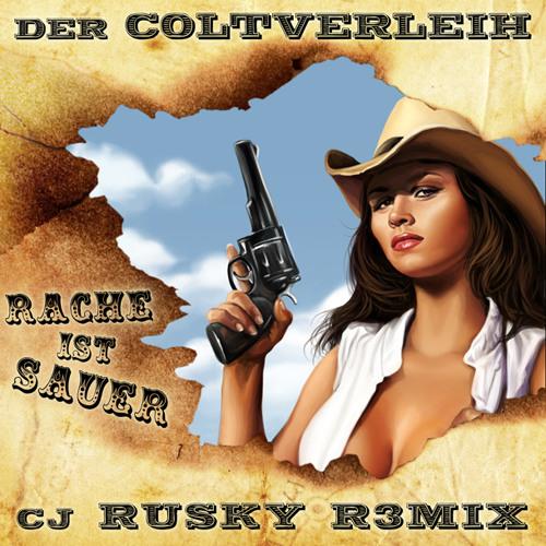 Der Coltverleih - Rache Ist Sauer (cj Rusky Remix)