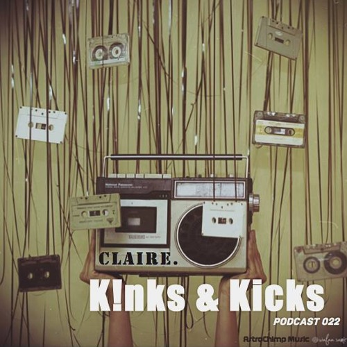 K!nks & Kicks Podcast 22 :: Claire